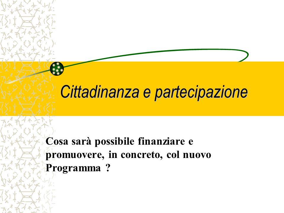 Cittadinanza e partecipazione Come obiettivi specifici si propone di: avvicinare tra loro le persone appartenenti alle comunità locali per condividere