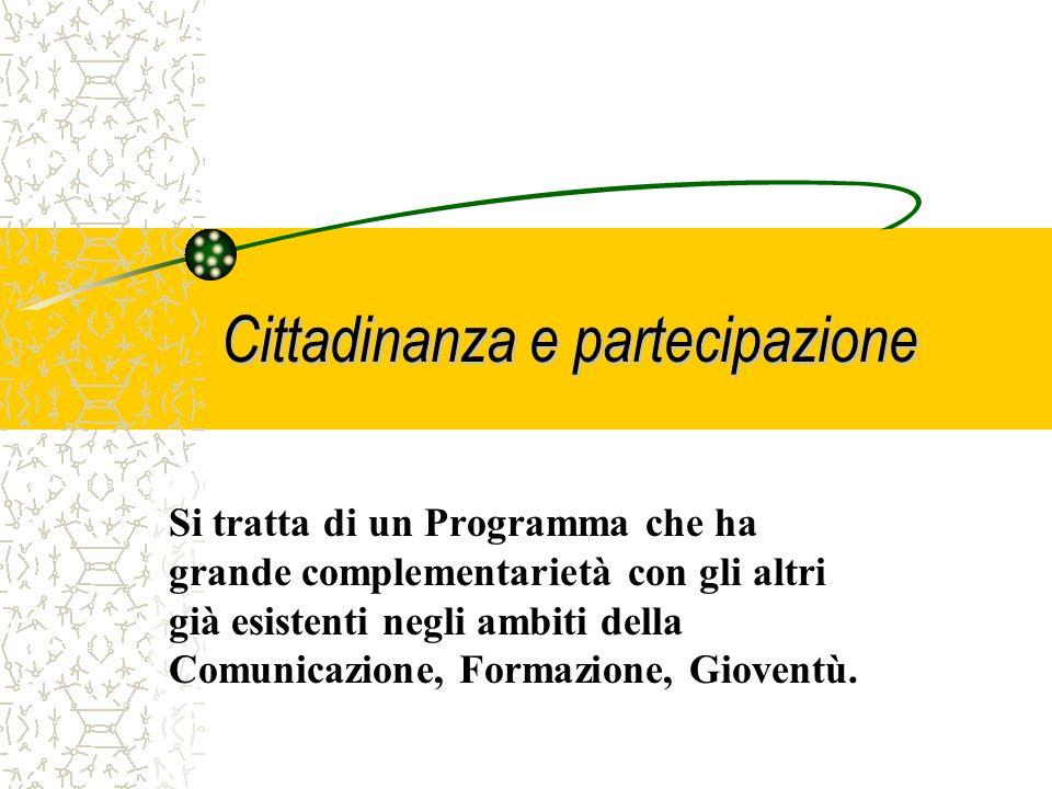 Cittadinanza e partecipazione 5.Finanziamento a progetti di partecipazione dotati di grande visibilità ed organizzati o patrocinati dallUnione Europea