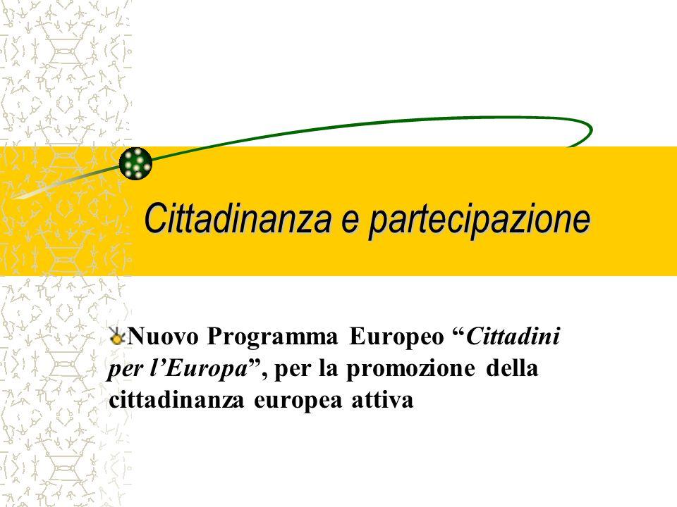 Cittadinanza e partecipazione Nuovo Programma Europeo Cittadini per lEuropa, per la promozione della cittadinanza europea attiva