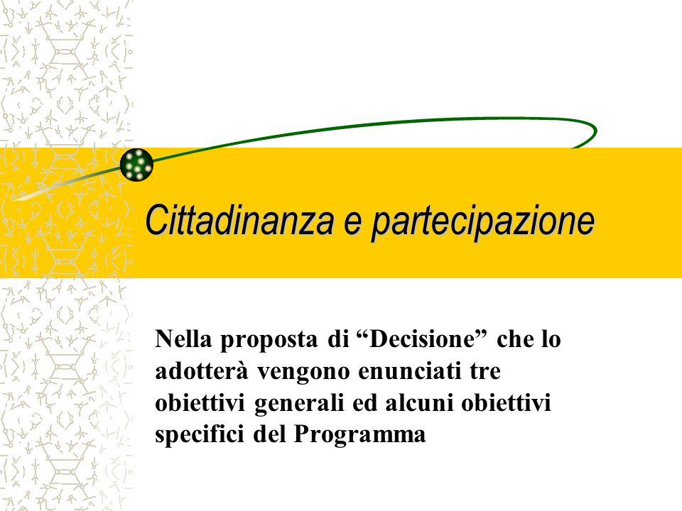 Cittadinanza e partecipazione Il nuovo Programma Europeo costituisce oggi una delle priorità fondamentali dellazione dellUnione
