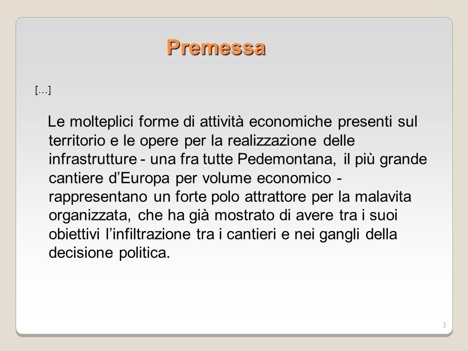 3 Premessa […] Le molteplici forme di attività economiche presenti sul territorio e le opere per la realizzazione delle infrastrutture - una fra tutte