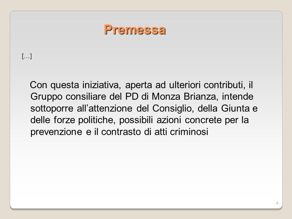 4 Premessa […] Con questa iniziativa, aperta ad ulteriori contributi, il Gruppo consiliare del PD di Monza Brianza, intende sottoporre allattenzione d
