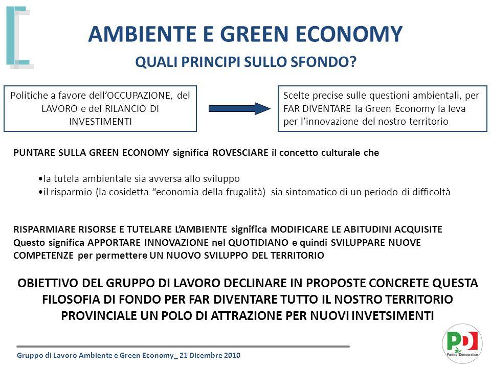 AMBIENTE E GREEN ECONOMY QUALI PRINCIPI SULLO SFONDO? Gruppo di Lavoro Ambiente e Green Economy_ 21 Dicembre 2010 Politiche a favore dellOCCUPAZIONE,