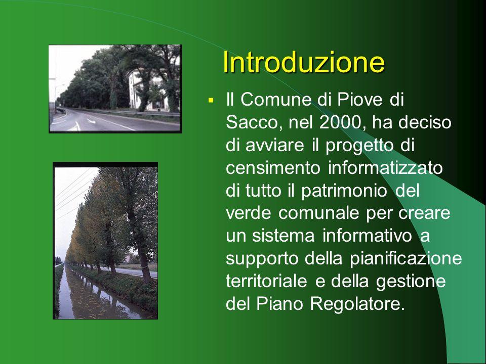 Il Comune di Piove di Sacco, nel 2000, ha deciso di avviare il progetto di censimento informatizzato di tutto il patrimonio del verde comunale per creare un sistema informativo a supporto della pianificazione territoriale e della gestione del Piano Regolatore.