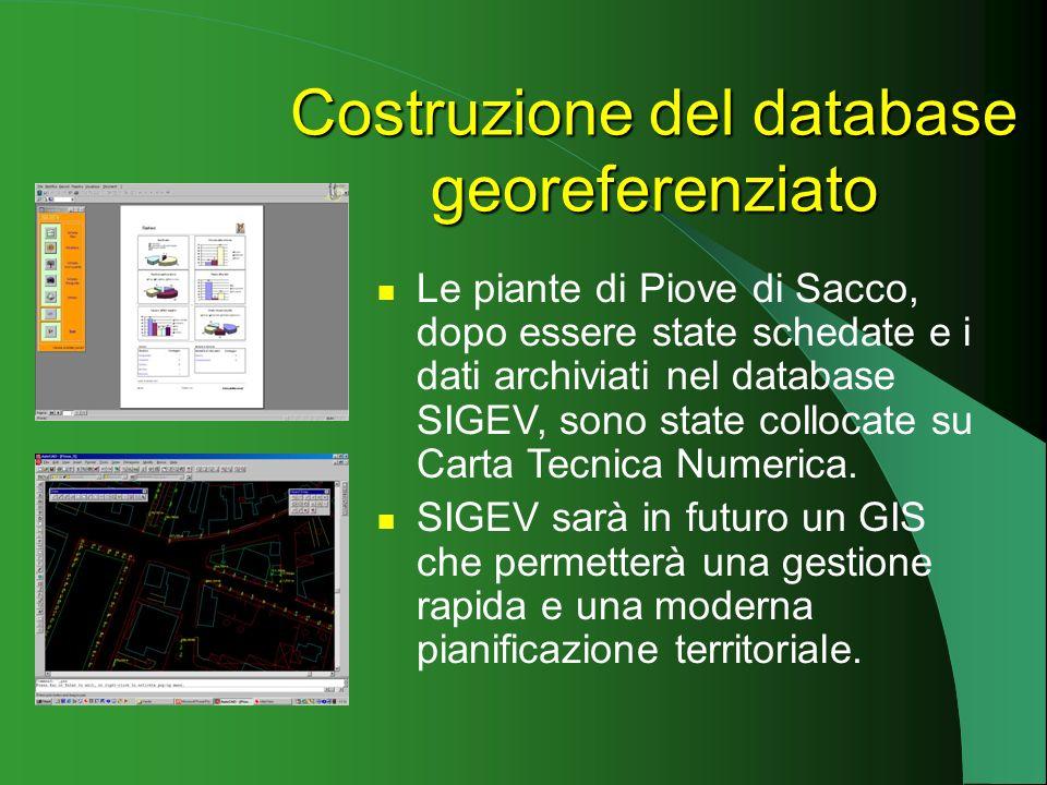 Le piante di Piove di Sacco, dopo essere state schedate e i dati archiviati nel database SIGEV, sono state collocate su Carta Tecnica Numerica.