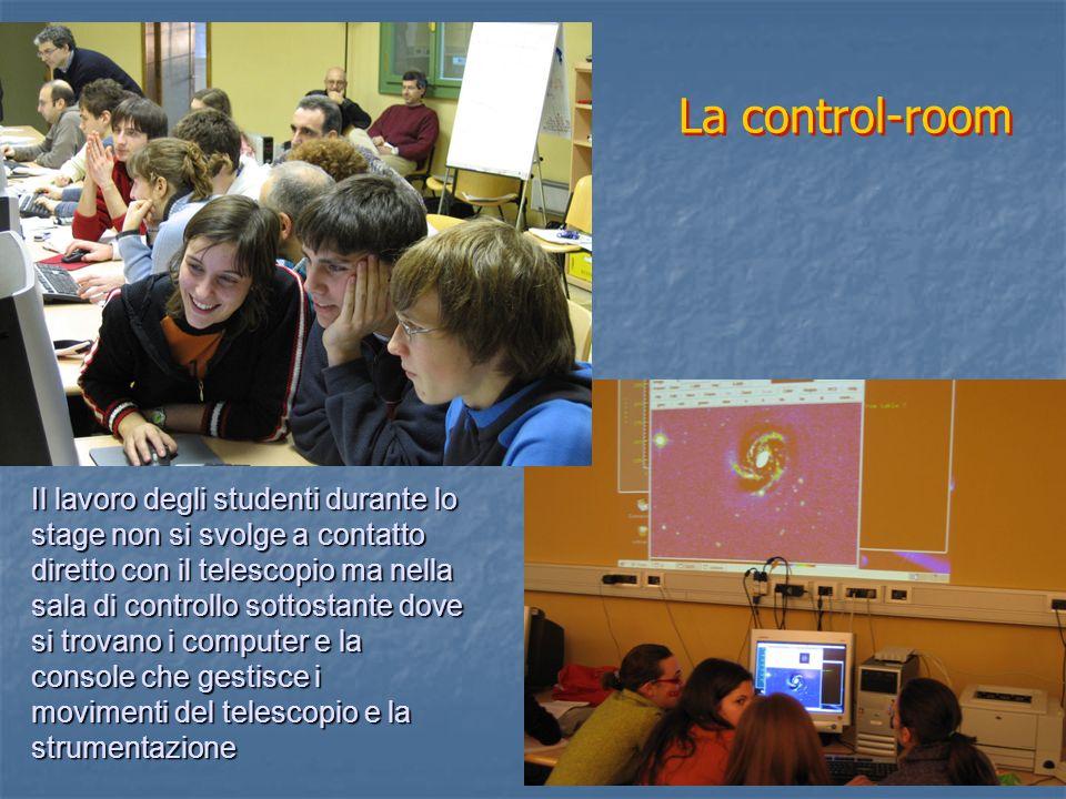 La control-room Il lavoro degli studenti durante lo stage non si svolge a contatto diretto con il telescopio ma nella sala di controllo sottostante do