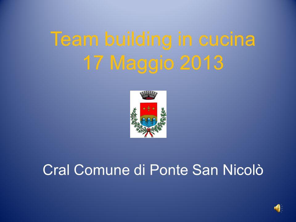 Team building in cucina 17 Maggio 2013 Cral Comune di Ponte San Nicolò