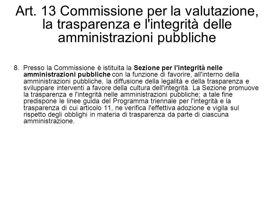 Art. 13 Commissione per la valutazione, la trasparenza e l'integrità delle amministrazioni pubbliche 8. Presso la Commissione è istituita la Sezione p