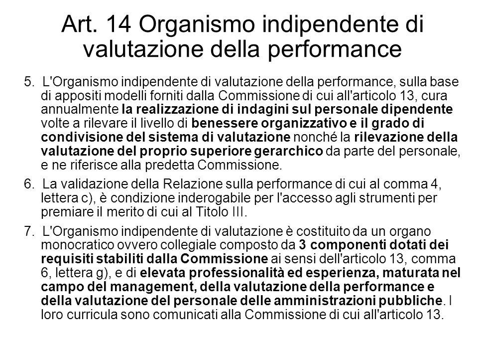 Art. 14 Organismo indipendente di valutazione della performance 5. L'Organismo indipendente di valutazione della performance, sulla base di appositi m
