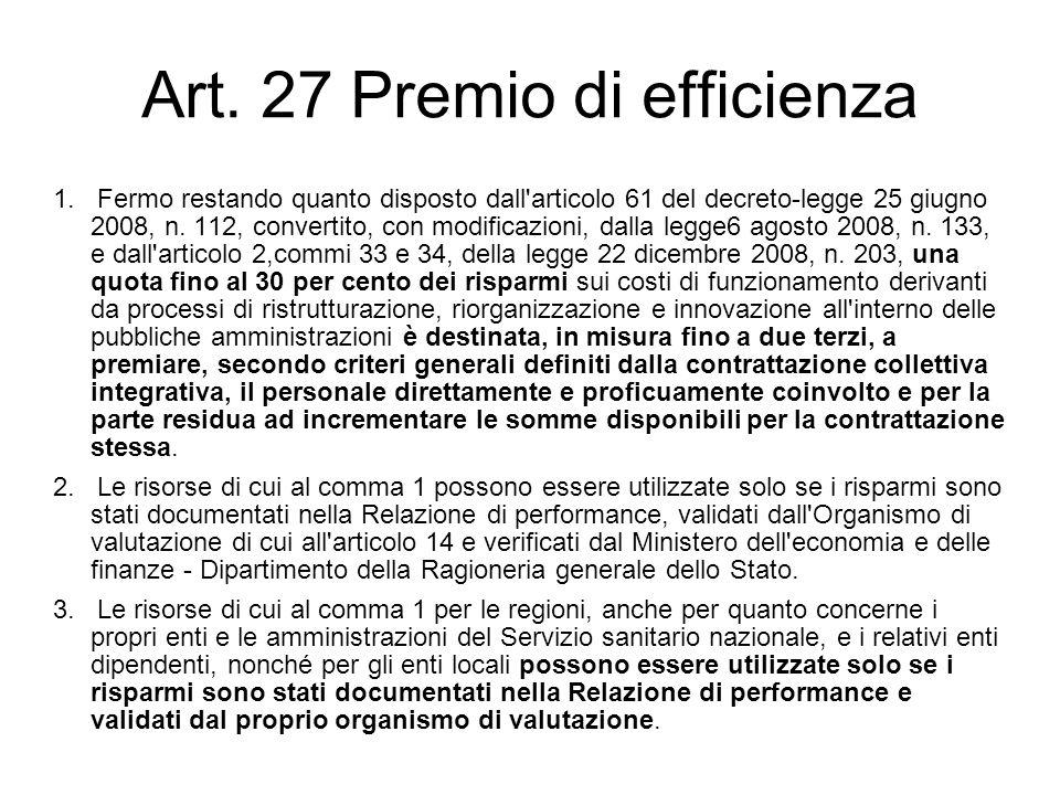 Art. 27 Premio di efficienza 1. Fermo restando quanto disposto dall'articolo 61 del decreto-legge 25 giugno 2008, n. 112, convertito, con modificazion