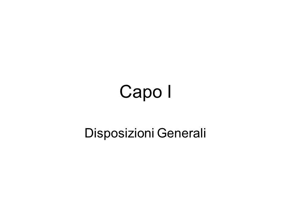 Capo I Disposizioni Generali