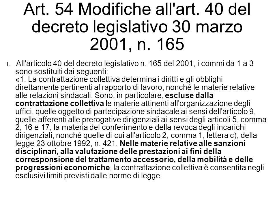 Art. 54 Modifiche all'art. 40 del decreto legislativo 30 marzo 2001, n. 165 1. All'articolo 40 del decreto legislativo n. 165 del 2001, i commi da 1 a