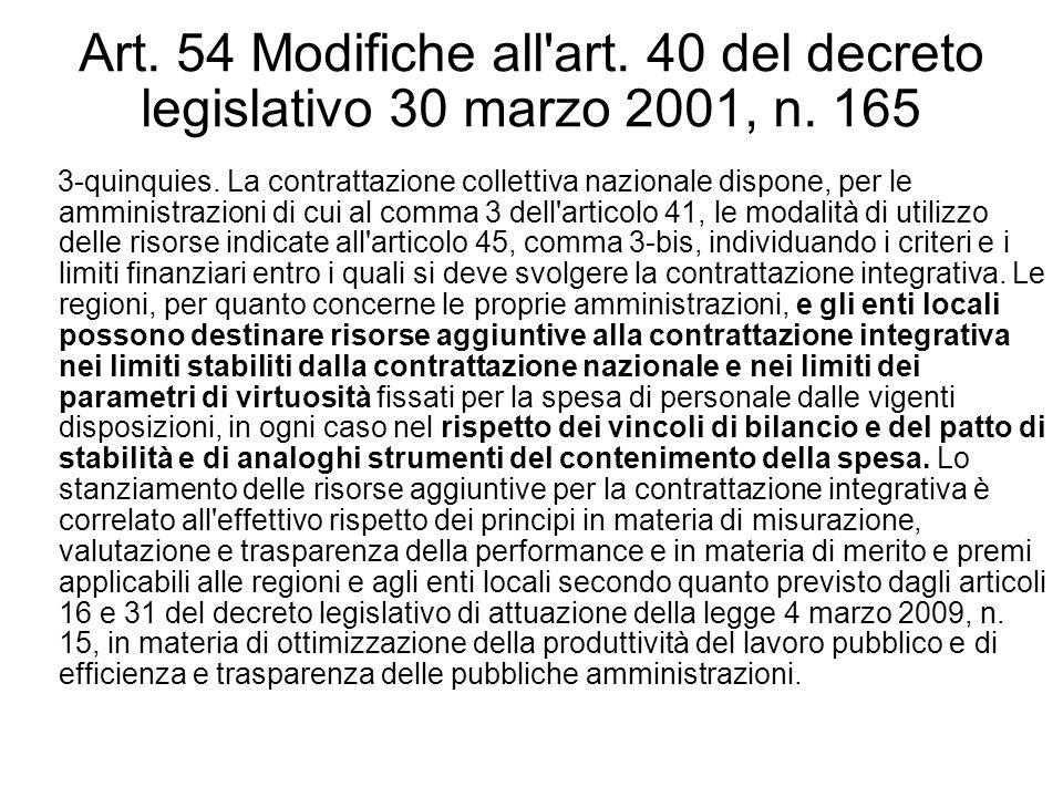 Art. 54 Modifiche all'art. 40 del decreto legislativo 30 marzo 2001, n. 165 3-quinquies. La contrattazione collettiva nazionale dispone, per le ammini
