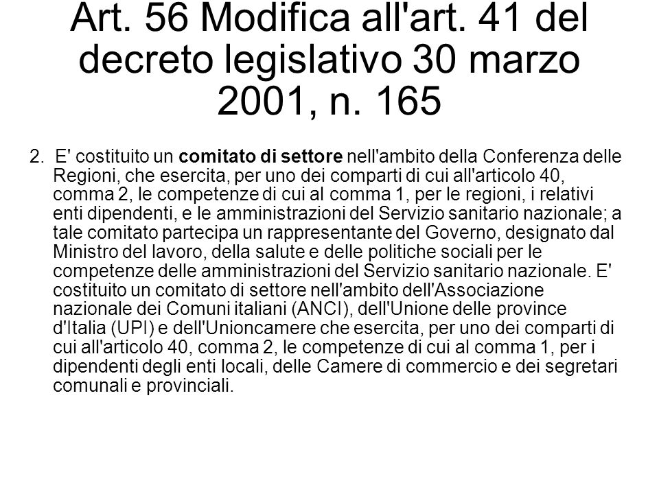 Art. 56 Modifica all'art. 41 del decreto legislativo 30 marzo 2001, n. 165 2. E' costituito un comitato di settore nell'ambito della Conferenza delle