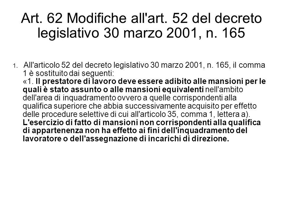 Art. 62 Modifiche all'art. 52 del decreto legislativo 30 marzo 2001, n. 165 1. All'articolo 52 del decreto legislativo 30 marzo 2001, n. 165, il comma