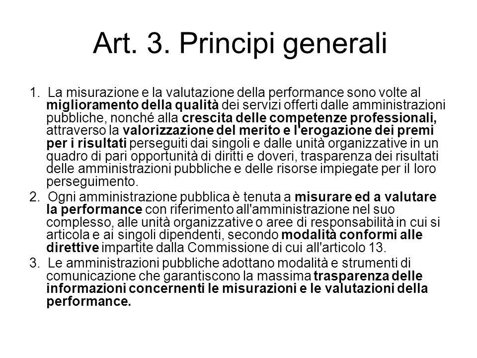 Art. 3. Principi generali 1. La misurazione e la valutazione della performance sono volte al miglioramento della qualità dei servizi offerti dalle amm