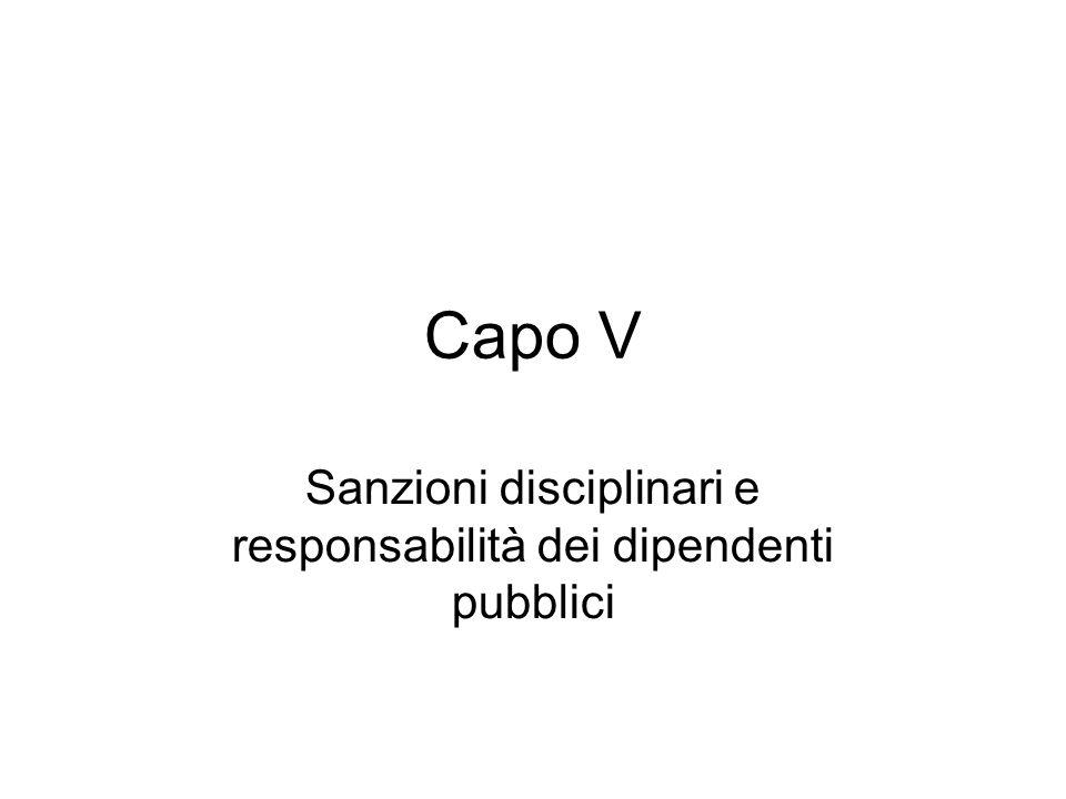 Capo V Sanzioni disciplinari e responsabilità dei dipendenti pubblici