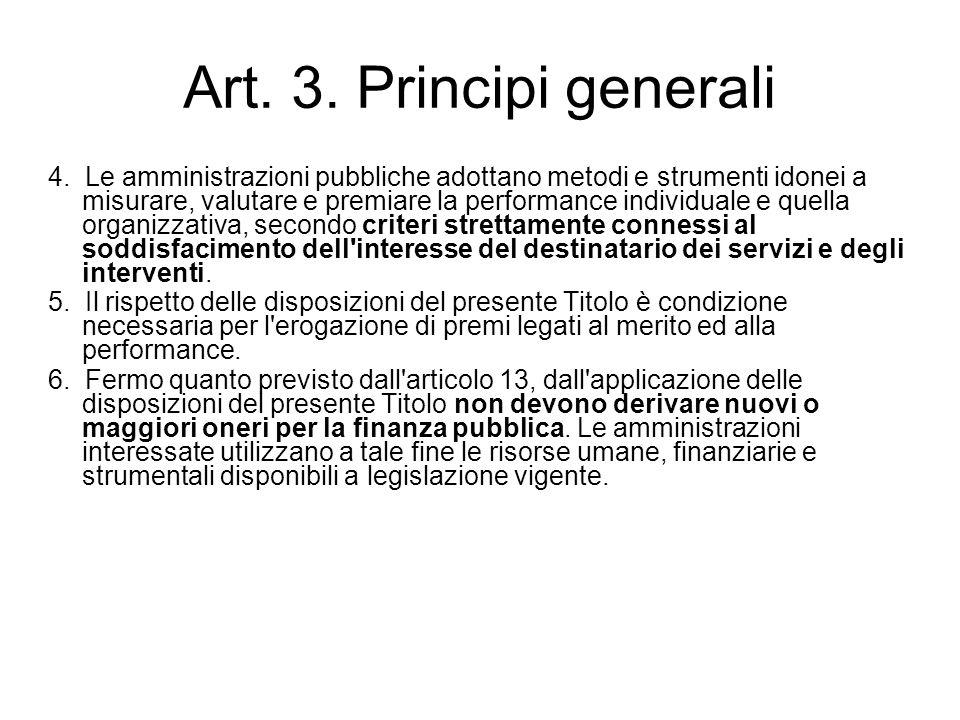 Art. 3. Principi generali 4. Le amministrazioni pubbliche adottano metodi e strumenti idonei a misurare, valutare e premiare la performance individual