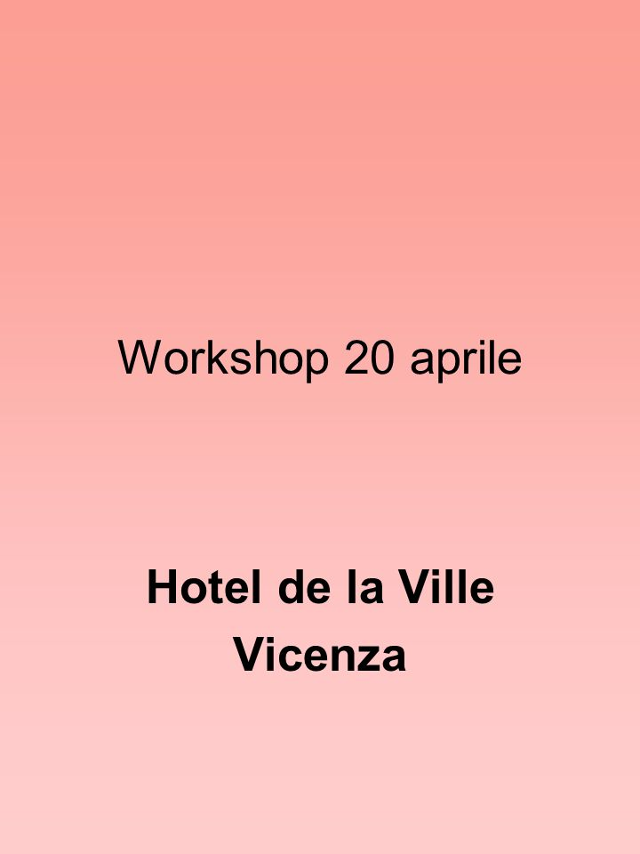Workshop 20 aprile Hotel de la Ville Vicenza