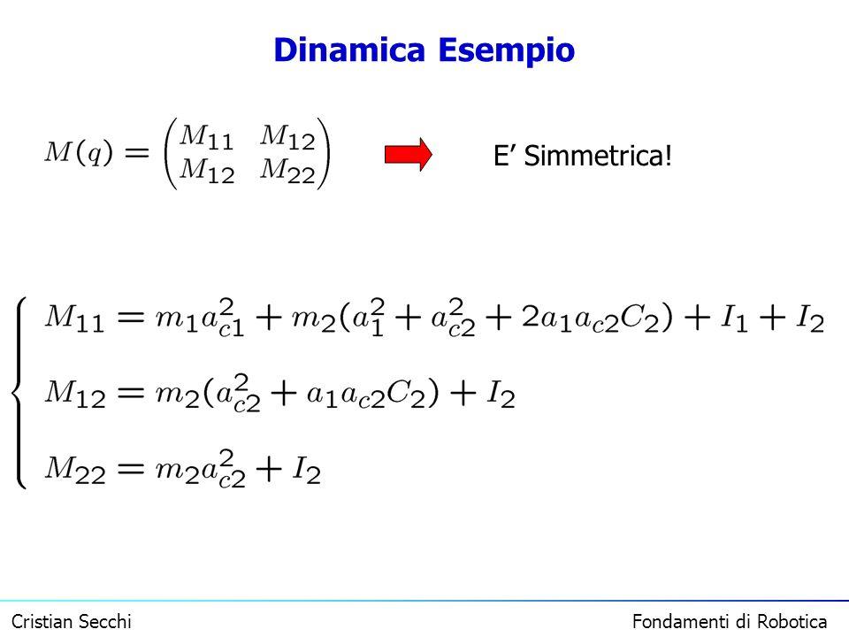 Cristian Secchi Fondamenti di Robotica Dinamica Esempio E Simmetrica!