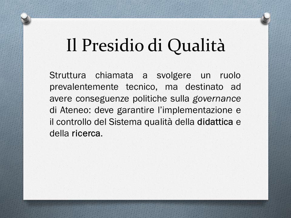 Il Presidio di Qualità Struttura chiamata a svolgere un ruolo prevalentemente tecnico, ma destinato ad avere conseguenze politiche sulla governance di
