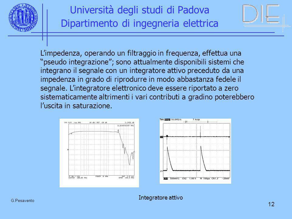 12 Università degli studi di Padova Dipartimento di ingegneria elettrica G.Pesavento Limpedenza, operando un filtraggio in frequenza, effettua una pse