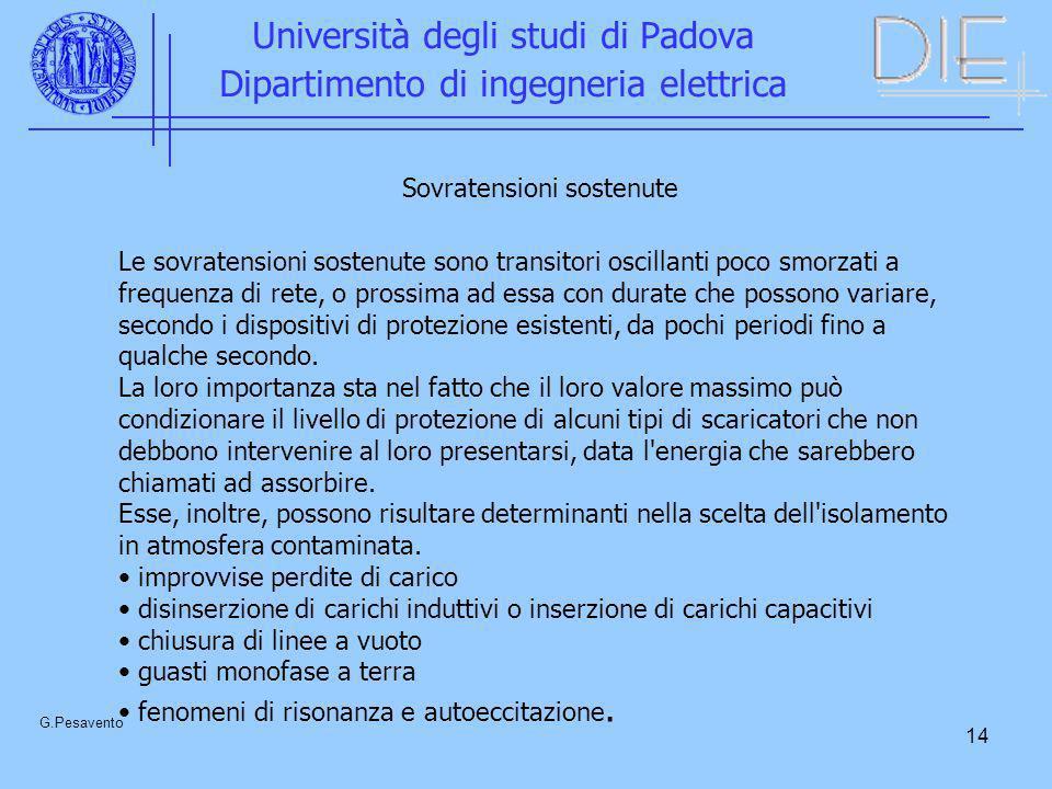 14 Università degli studi di Padova Dipartimento di ingegneria elettrica G.Pesavento Sovratensioni sostenute Le sovratensioni sostenute sono transitor