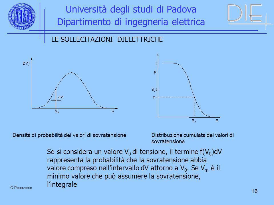 16 Università degli studi di Padova Dipartimento di ingegneria elettrica G.Pesavento LE SOLLECITAZIONI DIELETTRICHE Densità di probabilità dei valori