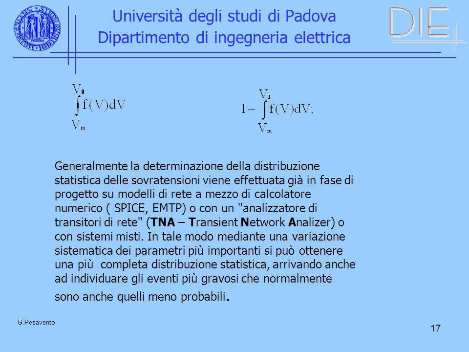 17 Università degli studi di Padova Dipartimento di ingegneria elettrica G.Pesavento Generalmente la determinazione della distribuzione statistica del