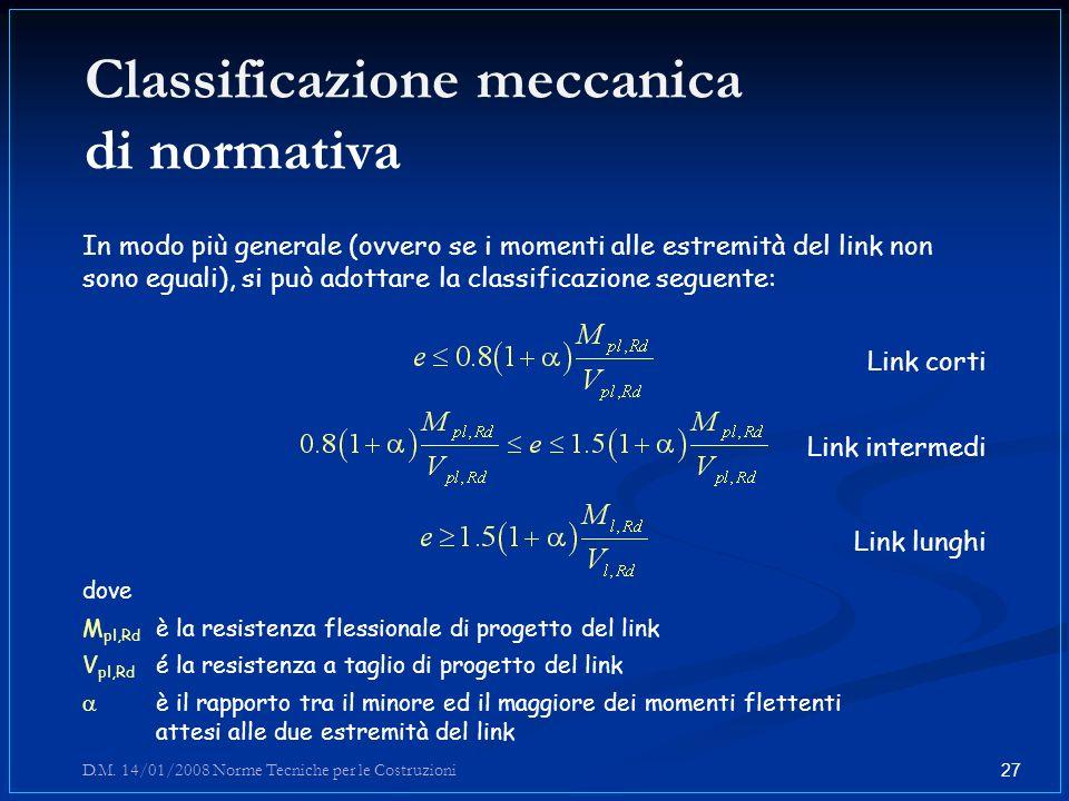 Classificazione meccanica di normativa In modo più generale (ovvero se i momenti alle estremità del link non sono eguali), si può adottare la classifi