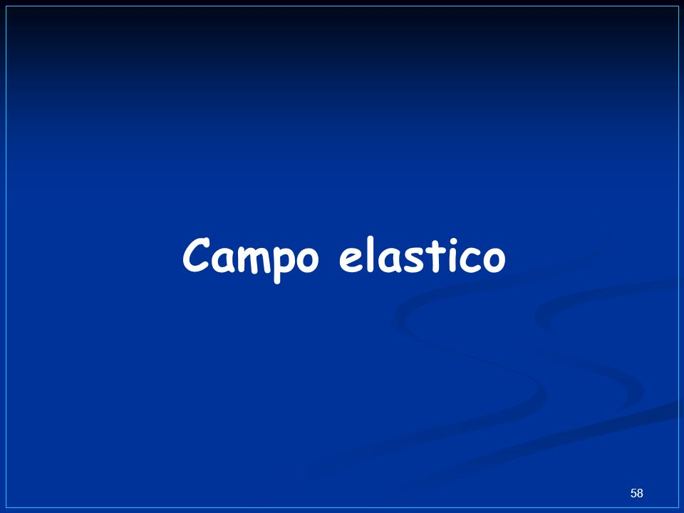58 Campo elastico