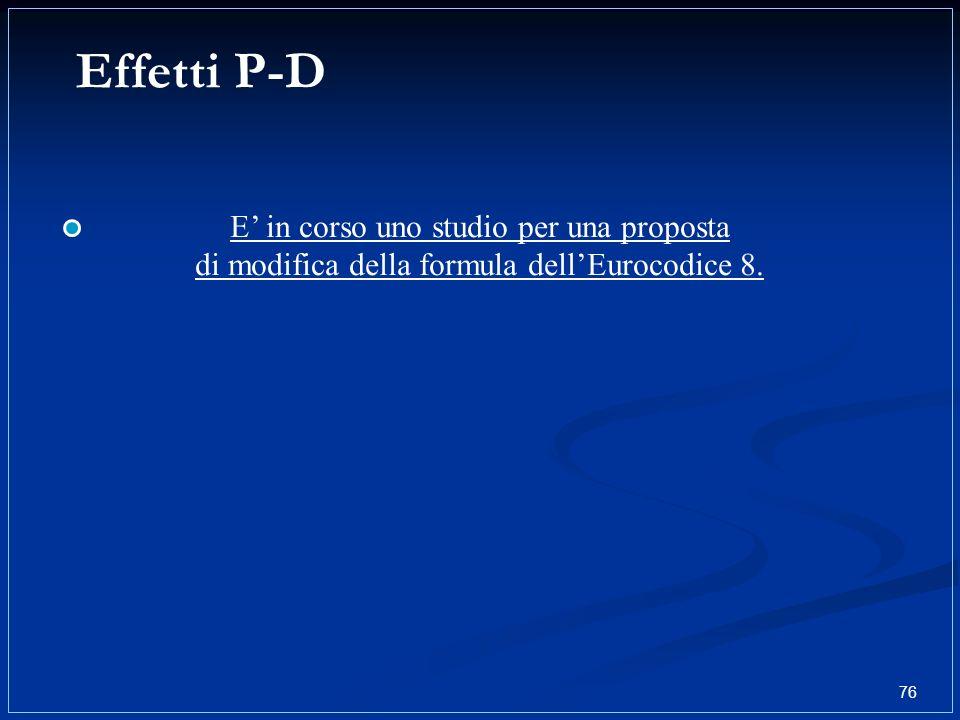 Effetti P-D 76 E in corso uno studio per una proposta di modifica della formula dellEurocodice 8.