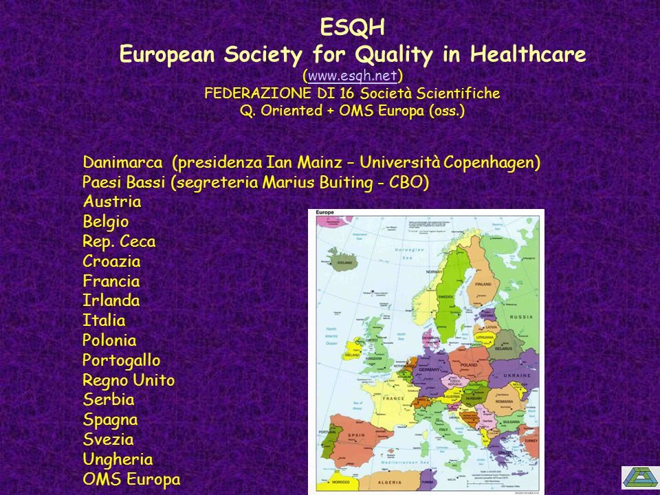 ESQH PORTFOLIO 2004-2006…..UE x 25 Stati Strumenti/oggetti per una politica europea per la qualità 1.Alleanze con i cittadini 2.External peer evaluation ( Acreditamento, ISO, Visitatie) + EFQM 3.Disease management 4.Sicurezza (risk prevention + risk management) 5.Indicatori clinici di performance 6.Formazione di base ( Università in network europeo) e continua 7.Studio dellorganizzazione sanitaria come sistema complesso e delle sue varie parti interconnesse e dei modelli migliori per la sua analisi e la sua organizzazione