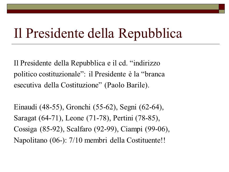 Il Presidente della Repubblica Il Presidente della Repubblica e il cd. indirizzo politico costituzionale: il Presidente è la branca esecutiva della Co