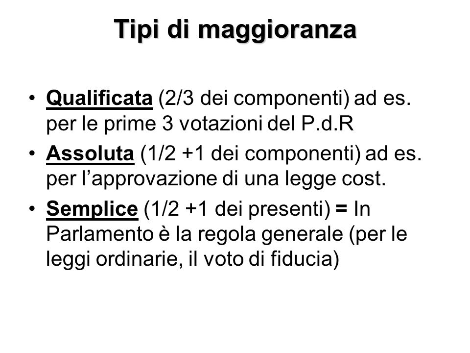 Modalità di voto Voto palese = è la regola generale Voto segreto = nei casi di voto su persone (es.