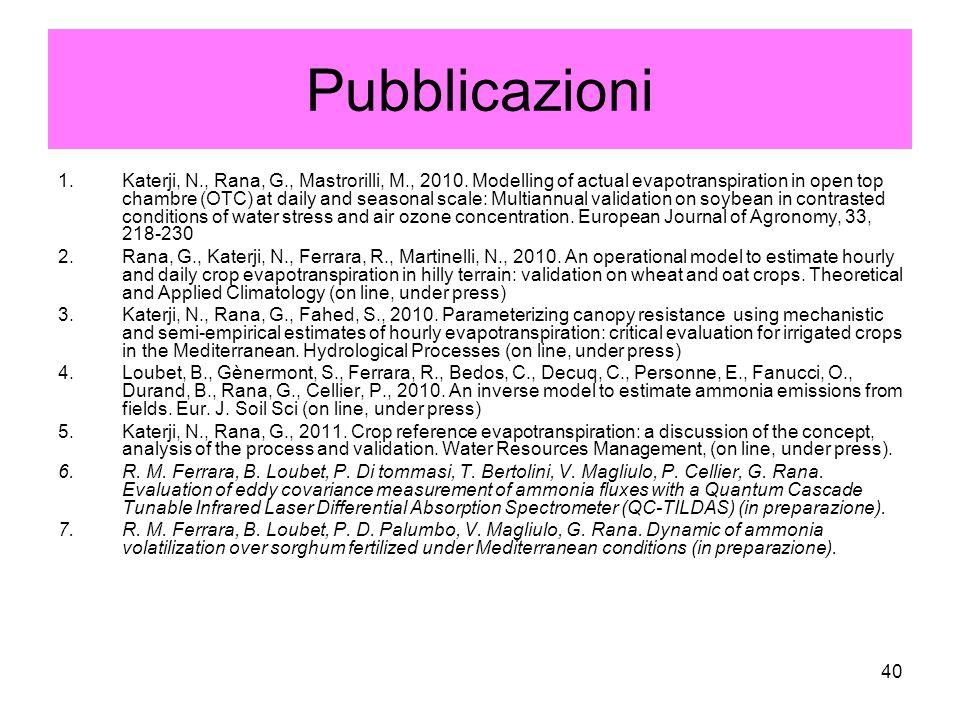 40 Pubblicazioni 1.Katerji, N., Rana, G., Mastrorilli, M., 2010.