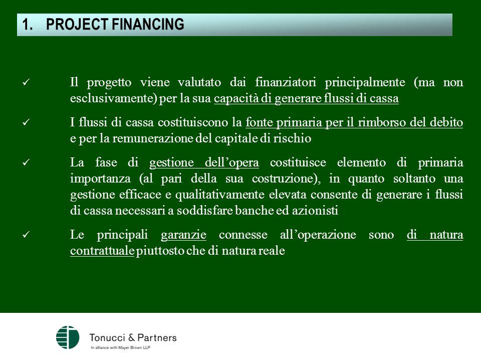 Il progetto viene valutato dai finanziatori principalmente (ma non esclusivamente) per la sua capacità di generare flussi di cassa I flussi di cassa c