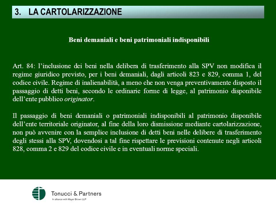 Art. 84: linclusione dei beni nella delibera di trasferimento alla SPV non modifica il regime giuridico previsto, per i beni demaniali, dagli articoli