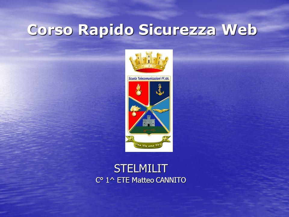 Corso Rapido Sicurezza Web STELMILIT C° 1^ ETE Matteo CANNITO