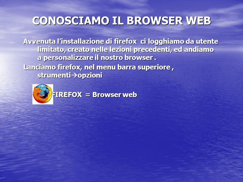 Avvenuta linstallazione di firefox ci logghiamo da utente limitato, creato nelle lezioni precedenti, ed andiamo a personalizzare il nostro browser. La