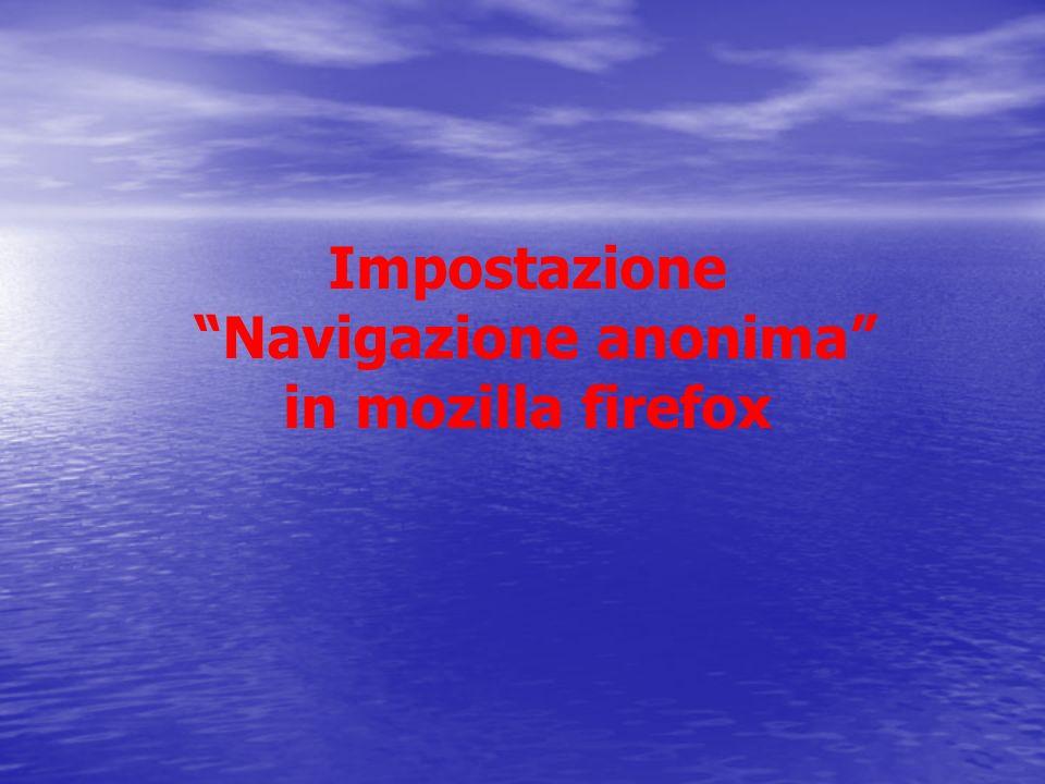 Impostazione Navigazione anonima in mozilla firefox