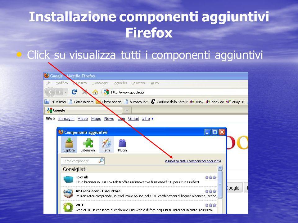 Installazione componenti aggiuntivi Firefox Click su visualizza tutti i componenti aggiuntivi