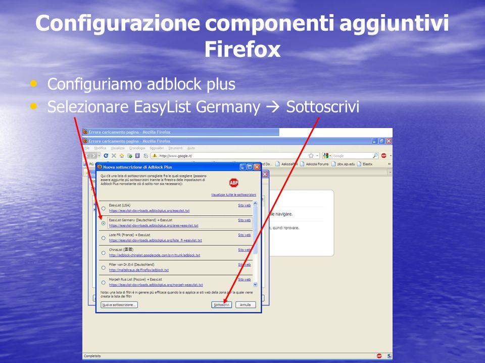 Configurazione componenti aggiuntivi Firefox Configuriamo adblock plus Selezionare EasyList Germany Sottoscrivi