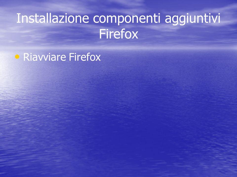 Riavviare Firefox Installazione componenti aggiuntivi Firefox