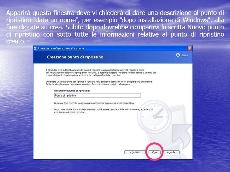 Apparir à questa finestra dove vi chieder à di dare una descrizione al punto di ripristino date un nome, per esempio dopo installazione di Windows. al