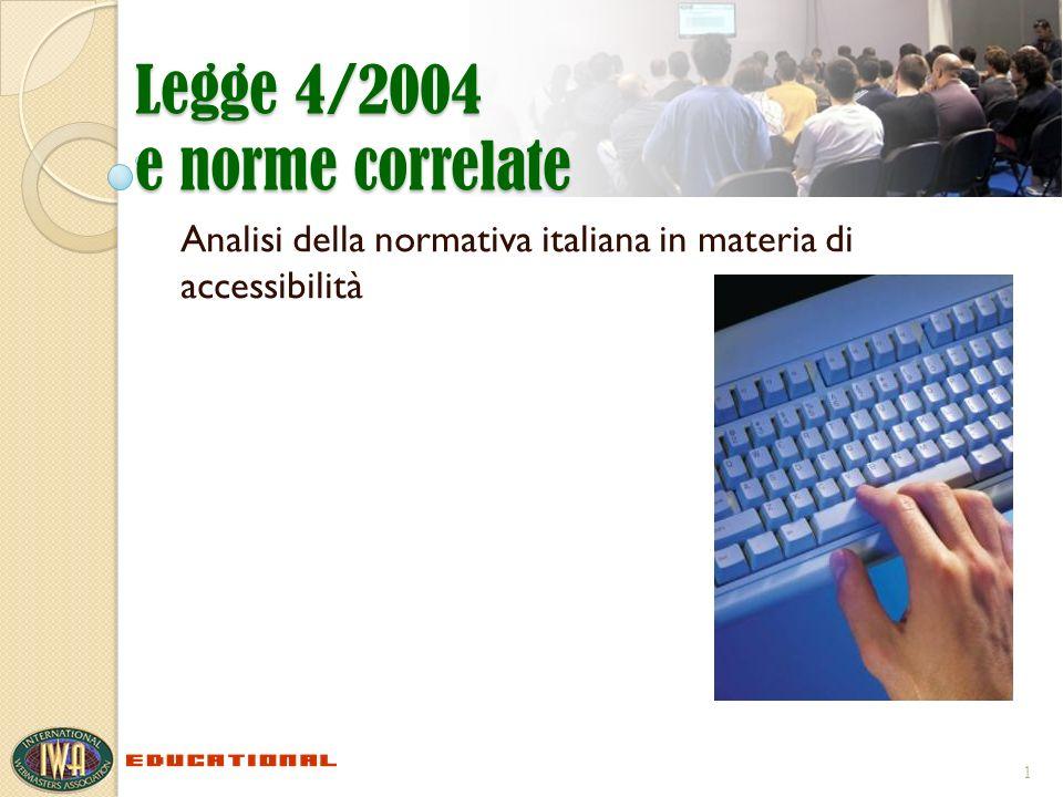 Legge 4/2004 e norme correlate Analisi della normativa italiana in materia di accessibilità 1
