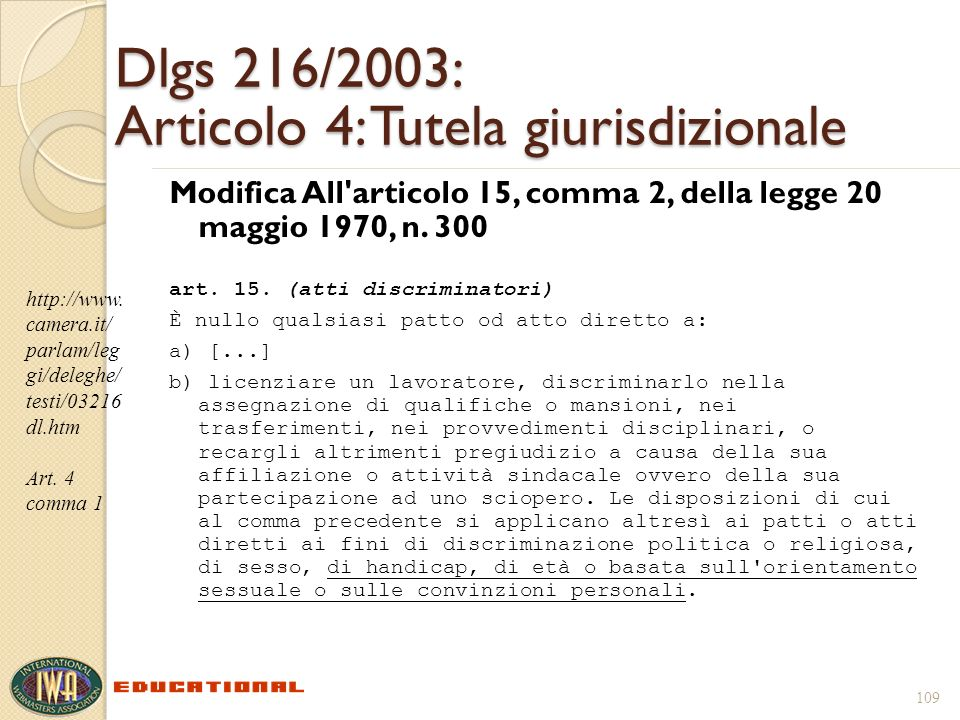 109 Dlgs 216/2003: Articolo 4: Tutela giurisdizionale Modifica All articolo 15, comma 2, della legge 20 maggio 1970, n.