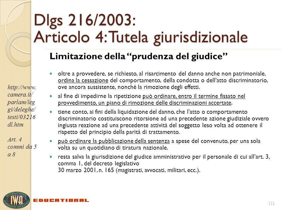 111 Dlgs 216/2003: Articolo 4: Tutela giurisdizionale Limitazione della prudenza del giudice oltre a provvedere, se richiesto, al risarcimento del dan