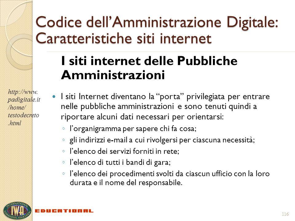 116 Codice dellAmministrazione Digitale: Caratteristiche siti internet I siti internet delle Pubbliche Amministrazioni I siti Internet diventano la po