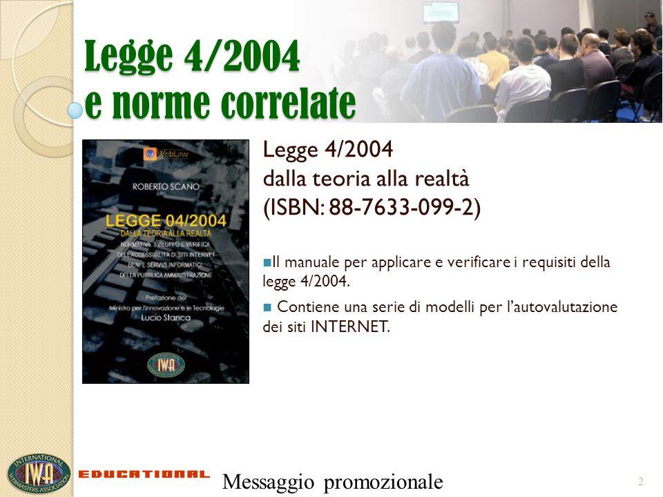 Legge 4/2004 dalla teoria alla realtà (ISBN: 88-7633-099-2) Il manuale per applicare e verificare i requisiti della legge 4/2004.